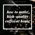 high quality coffee at home