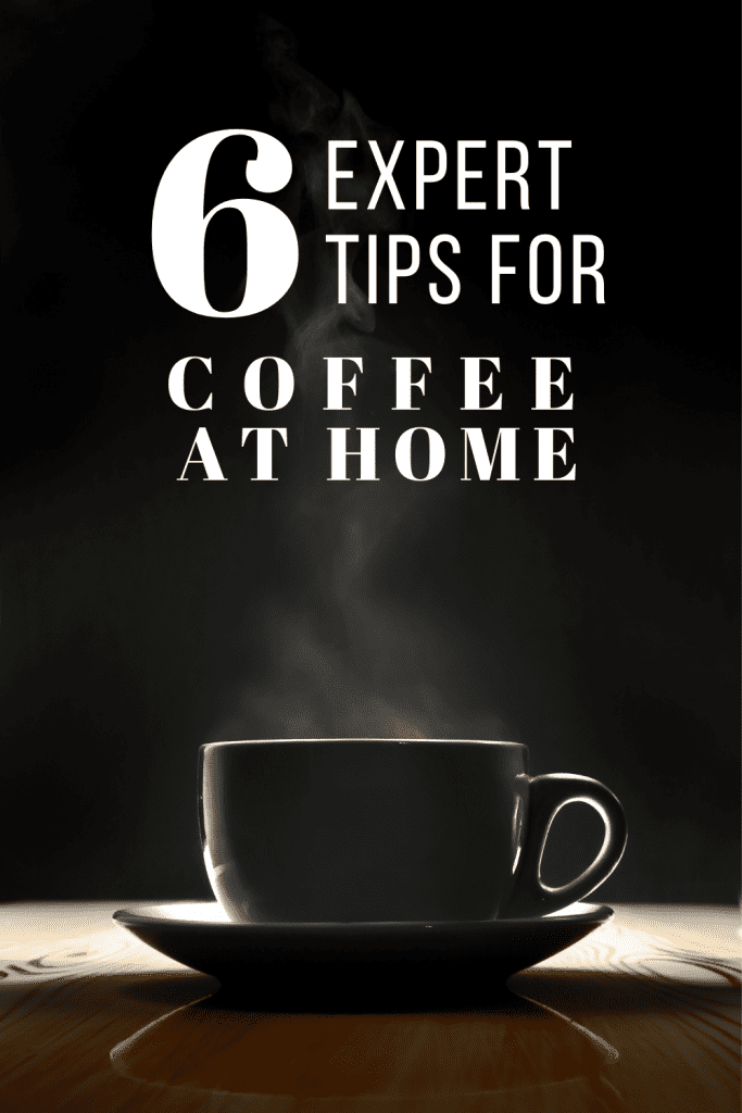 6 expert tips for making the best coffee at home